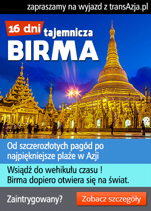 Wycieczka do Birmy, 16 dni, objazdowa z pobytem na plaży Ngapali | Krzysztof Stępień