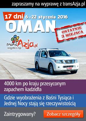 Zapraszamy na samochodową wyprawę do Omanu z transAzja.pl -  4000 km po kraju przesyconym zapachem kadzidła, gdzie wyobrażenia z Baśni Tysiąca i Jednej Nocy stają się rzeczywistością